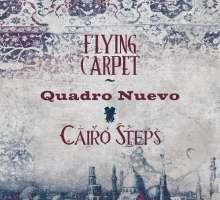 Quadro Nuevo & Cairo Steps: Flying Carpet (180g), 2 LPs