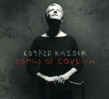 Esther Kaiser (geb. 1975): Songs Of Courage, CD