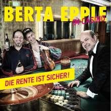 Berta Epple: Die Rente ist sicher, CD