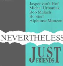 Just Friends: Nevertheless (180g) (Limited Edition), 2 LPs