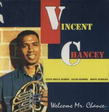 Vincent Chancey: Welcome Mr. Chancey (180g) (Limited Edition), 2 LPs
