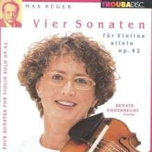 Max Reger (1873-1916): Sonaten f.Violine solo op.42 Nr.1-4, CD