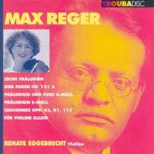 Max Reger (1873-1916): Präludien & Fugen für Violine solo op.131a Nr.1-6, CD