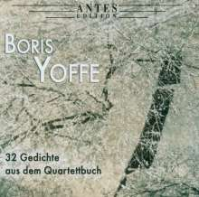 Boris Yoffe (geb. 1968): 32 Gedichte aus dem Quartettbuch, CD