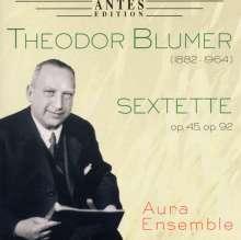 Theodor Blumer (1881-1964): Sextette opp.45 & 92 für Klavier & Bläser, CD