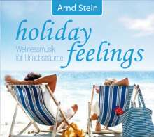 Arnd Stein: Holiday Feelings: Wellnessmusik..., CD