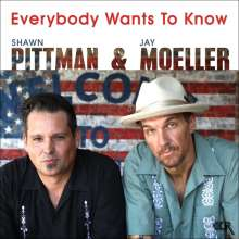 Shawn Pittman & Jay Moeller: Everybody Wants To Know (180g), LP