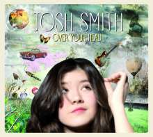 Josh Smith: Over Your Head, CD