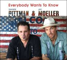 Shawn Pittman & Jay Moeller: Everybody Wants To Know, CD