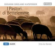 "Giovanni Kapsberger (1580-1651): Weihnachtsoratorium ""Il Pastori di Bettelemme"", SACD"
