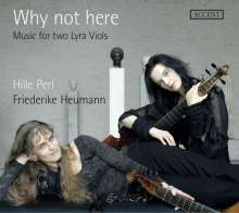 Hille Perl - Why Not Here (Music for two Lyra Viols), CD