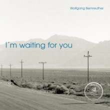 Wolfgang Bernreuther: I'm Waiting For You (signiert), CD