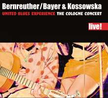 United Blues Experience (Bernreuther, Bayer & Kossowska): The Cologne Concert - signiert, CD