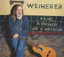 Weiherer: A Liad, a Freiheit und a Watschn, CD