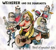 Weiherer Und Die Dobrindts: Best Of Greatest Hits, CD