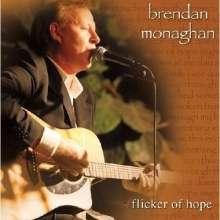 Brendan Monaghan: Flicker Of Hope, CD