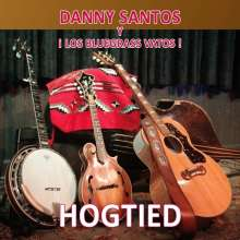 Danny Santos/Y Los Bluegrass Vatos: Hogtied, CD
