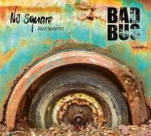No Square Jazz Quartet: Bad Bus, CD