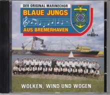 Original Marinechor Blaue Jungs aus Bremerhaven: Wolken, Wind und Wogen, CD