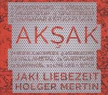 Jaki Liebezeit & Holger Mertin: Aksak, CD