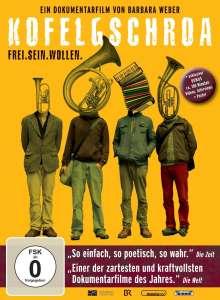 Kofelgschroa - Frei.Sein.Wollen., DVD