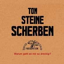 Ton Steine Scherben: Warum geht es mir so dreckig? (remastered) (180g), LP