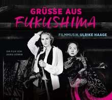Ulrike Haage (geb. 1957): Filmmusik: Grüße aus Fukushima, CD
