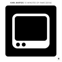 Karl Bartos (Ex-Kraftwerk): 15 Minutes Of Fame (2016) (Limited Edition), Single 7""