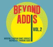 Beyond Addis Vol.2 - Modern Ethiopian Dance Grooves - Inspired By Swinging Addis, CD