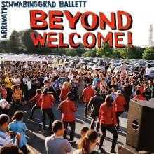 Schwabinggrad Ballett & Arrivati: Beyond Welcome!, CD
