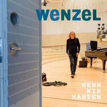 Hans-Eckardt Wenzel: Wenn wir warten, CD