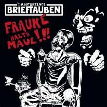 """Abstürzende Brieftauben: Frauke halt's Maul (Limited-Edition), 1 Single 7"""" und 1 Maxi-CD"""