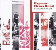 Express Brass Band: Pluto kein Planet, CD