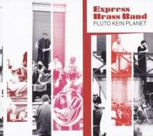 Express Brass Band: Pluto kein Planet, 2 LPs und 1 CD