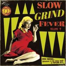Slow Grind Fever Vol. 7, LP