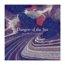 Dangers Of The Sea: Our Place In History, LP