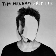 Tim Neuhaus: Pose I+II, LP