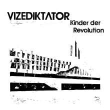 Vizediktator: Kinder der Revolution (180g), LP