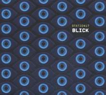 "Station 17: Blick (Limited-Edition) (Colored Vinyl), 1 LP, 1 Single 12"" und 1 CD"