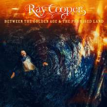 Ray Cooper: Between The Golden Age & The Promised Land (Colored Vinyl), 1 LP und 1 CD