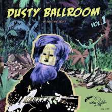 Dusty Ballroom Vol. 1 - In Dust We Trust, LP