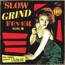 Slow Grind Fever Volume 8, LP