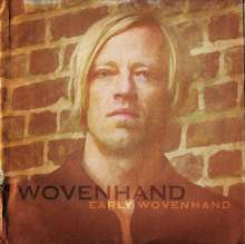 Wovenhand: Early Wovenhand (Limited-Edition) (+ Poster), 4 LPs
