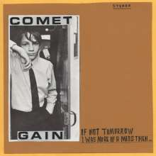 Comet Gain: If Not Tomorrow/I Was More Of A Mess Then, Single 7""