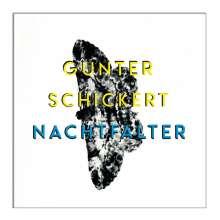 Günter Schickert: Nachtfalter, CD