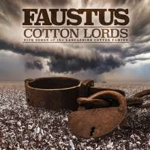 Faustus (aka Dr. Faustus): Cotton Lords: Five Songs Of the Lancashire Cotton Famine, CD
