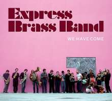 Express Brass Band: We Have Come, CD