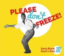 Please Don't Freeze - Early Black Rock'n Roll III, 2 LPs