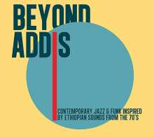 Beyond Addis - Contemporary Jazz & Funk Inspired By Ethiopian Sounds From The 70's, 2 LPs