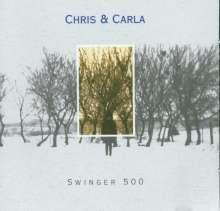 Chris & Carla: Swinger 500, CD